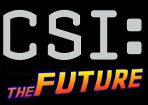 CSIthefuture